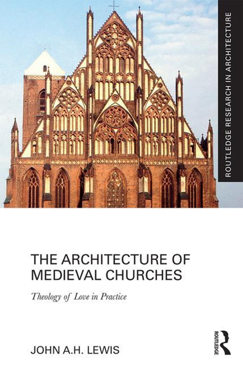 Architecture of Medieval Churches Theology of Love in Practice