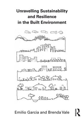 Unravelling Sustainability and Resilience in the Built Environment