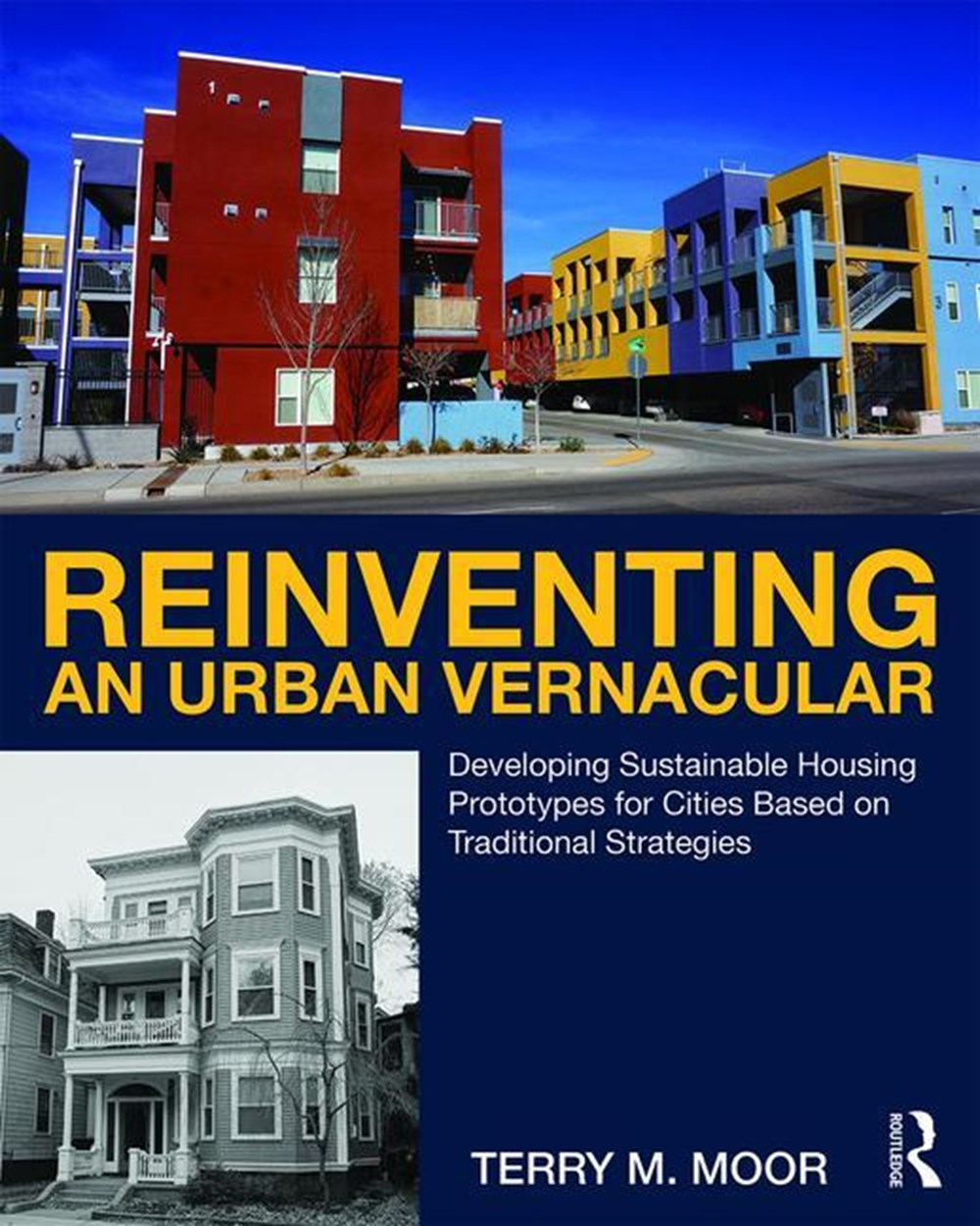 Reinventing an Urban Vernacular Developing Sustainable Housing Prototypes for Cities Based on Tradit