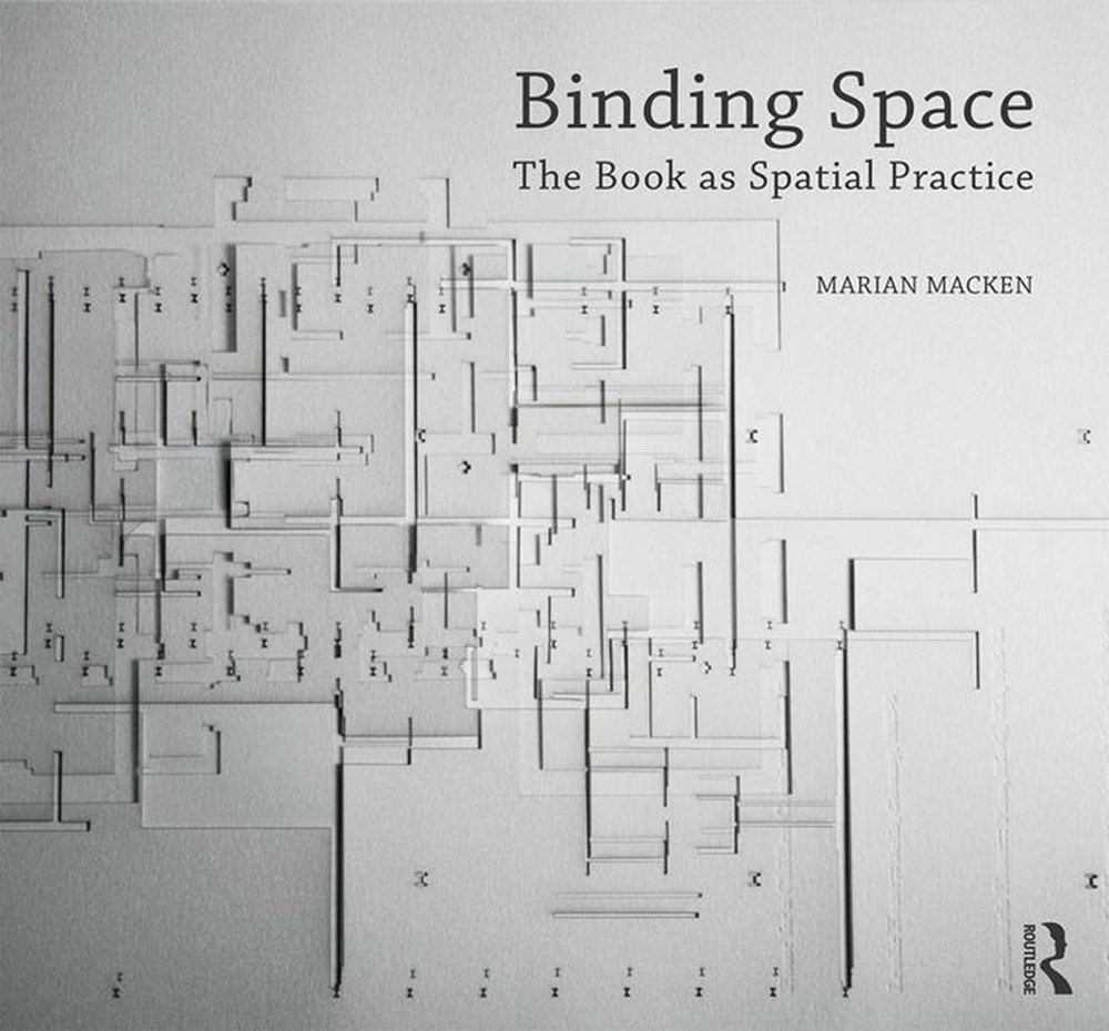 Binding Space The Book as Spatial Practice