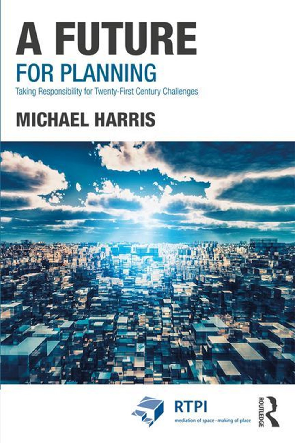 Future for Planning Taking Responsibility for Twenty-First Century Challenges