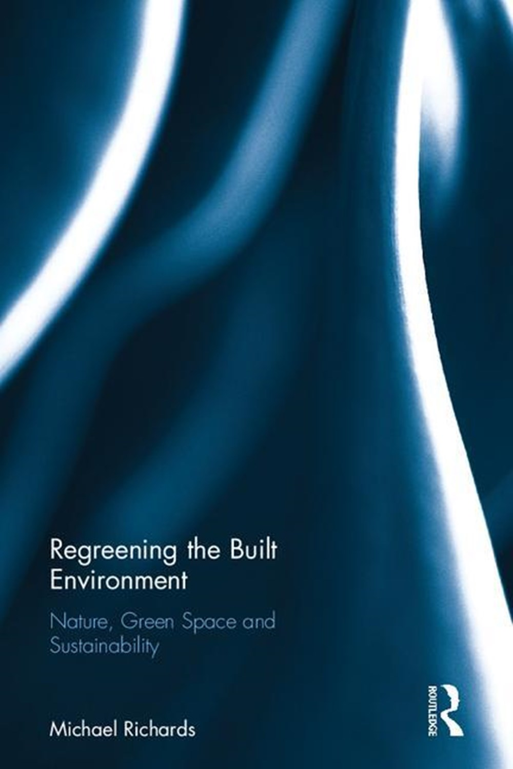 Regreening the Built Environment Nature, Green Space, and Sustainability
