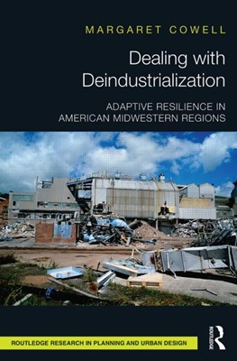 Dealing with Deindustrialization: Adaptive Resilience in American Midwestern Regions