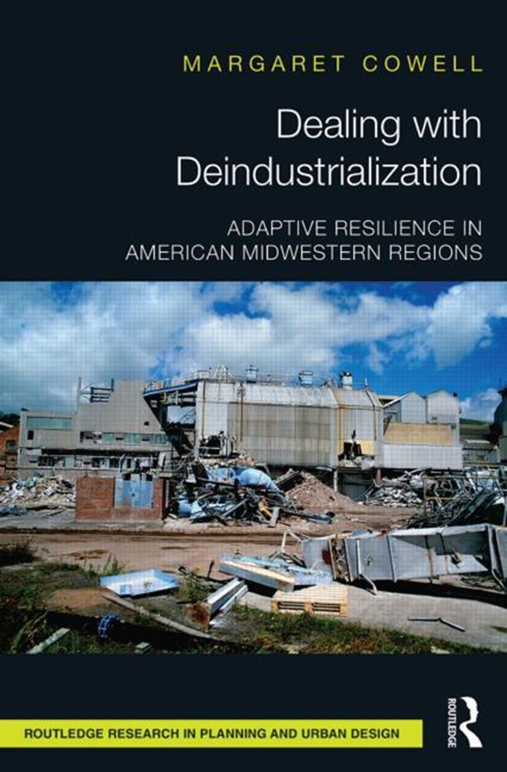 Dealing with Deindustrialization Adaptive Resilience in American Midwestern Regions