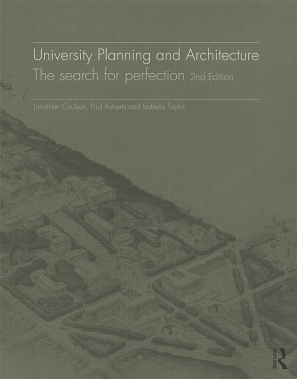 University Planning and Architecture The Search for Perfection
