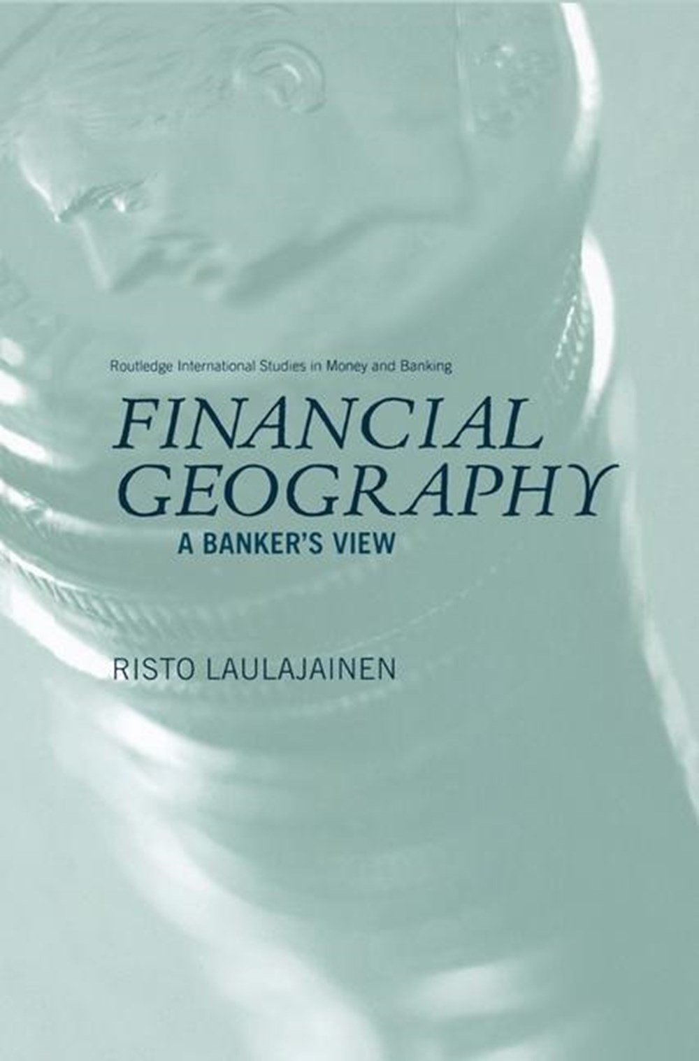 Financial Geography A Banker's View