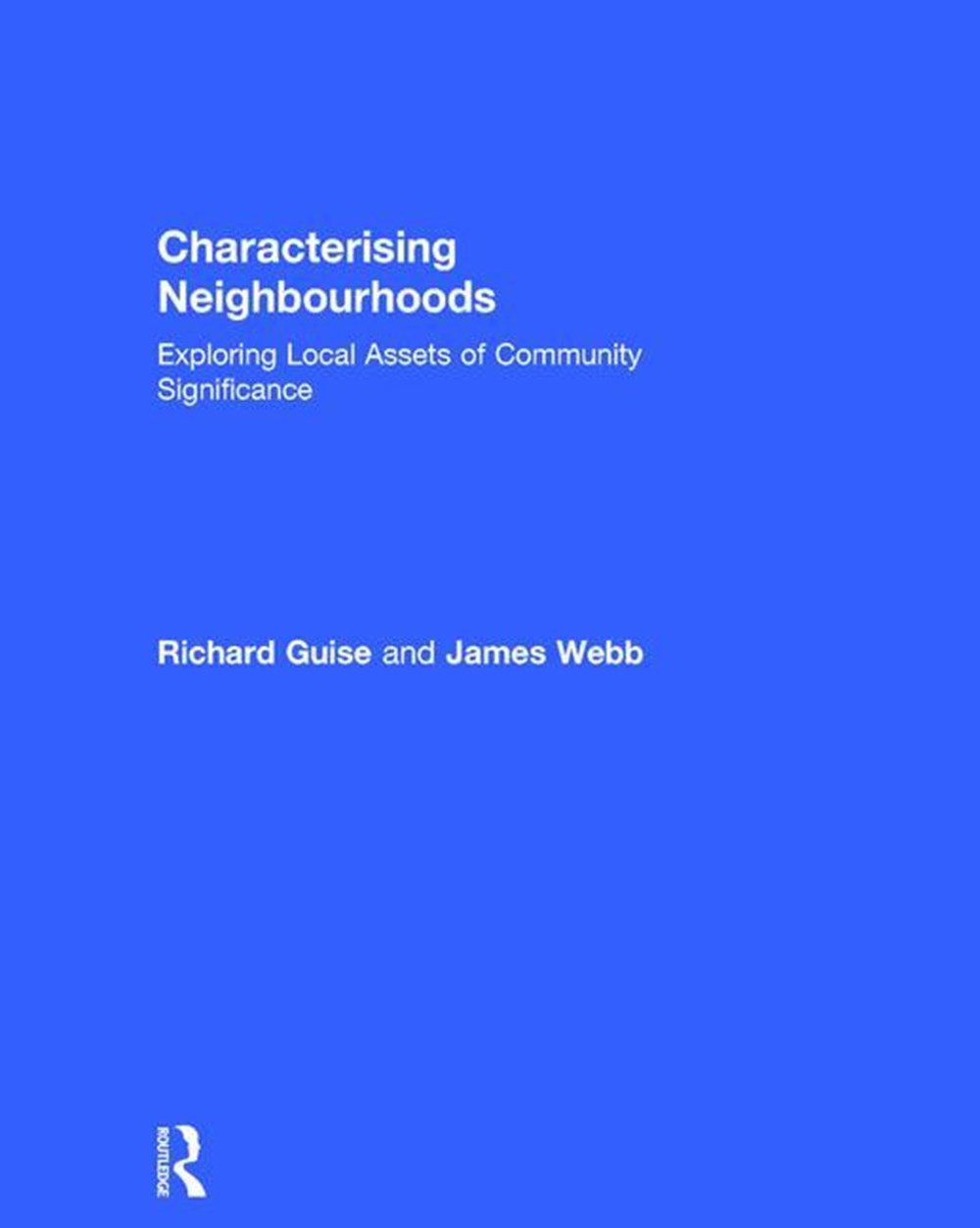 Characterising Neighbourhoods Exploring Local Assets of Community Significance