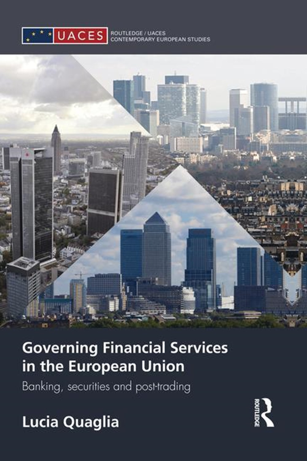 Governing Financial Services in the European Union Banking, Securities and Post-Trading