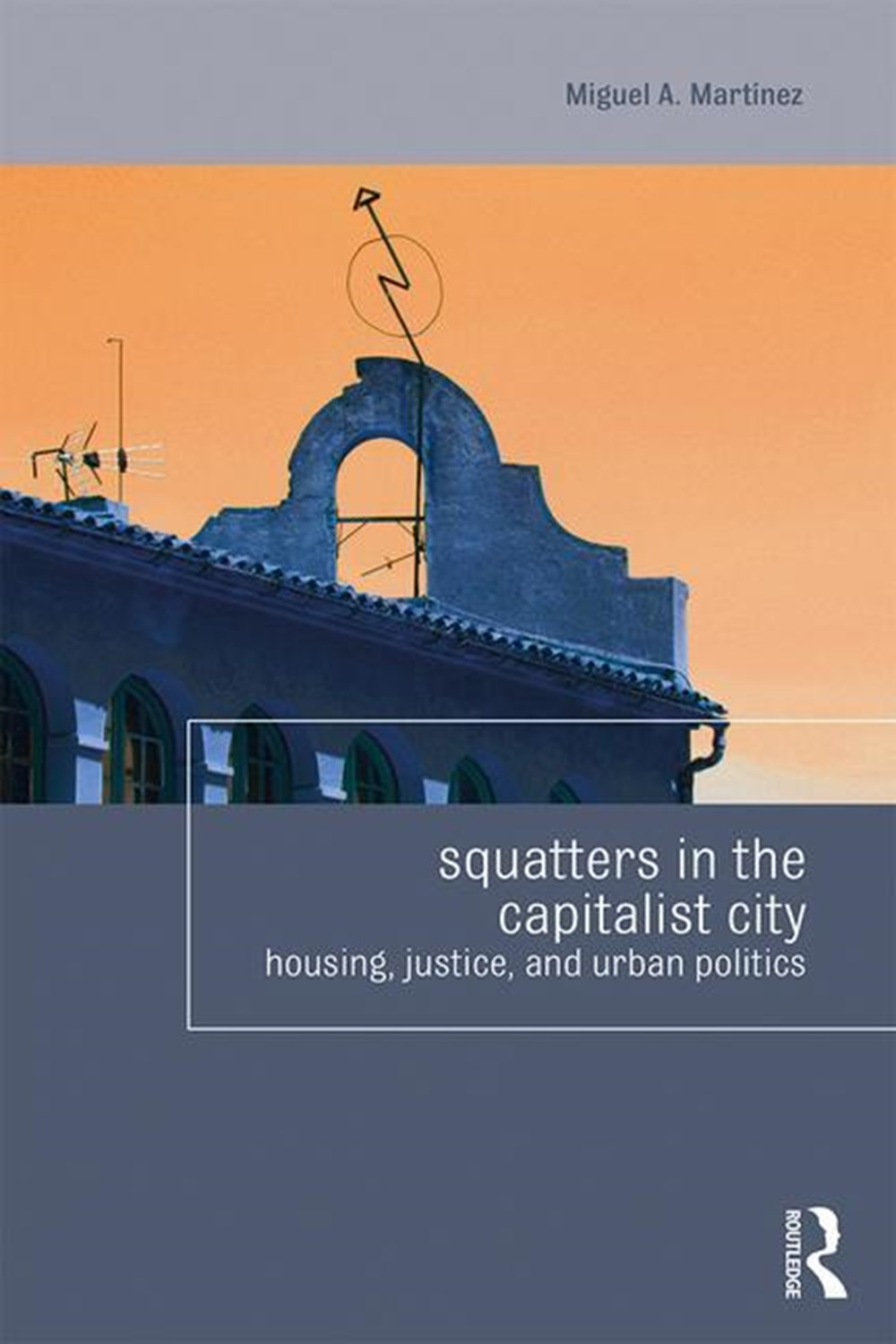 Squatters in the Capitalist City Housing, Justice, and Urban Politics