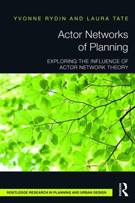 Actor Networks of Planning: Exploring the Influence of Actor Network Theory