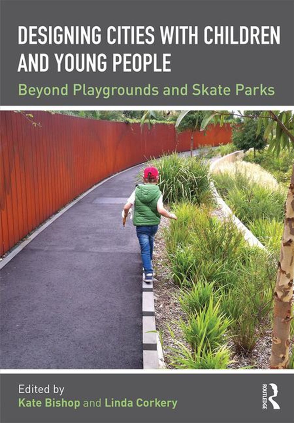 Designing Cities with Children and Young People Beyond Playgrounds and Skate Parks