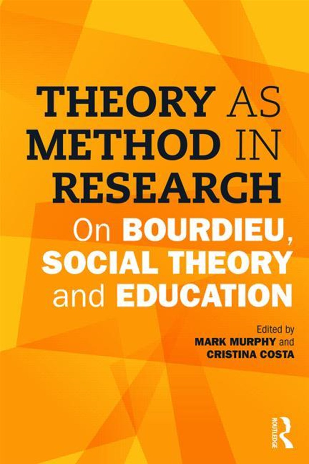 Theory as Method in Research On Bourdieu, Social Theory and Education