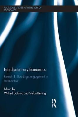 Interdisciplinary Economics: Kenneth E. Boulding's Engagement in the Sciences