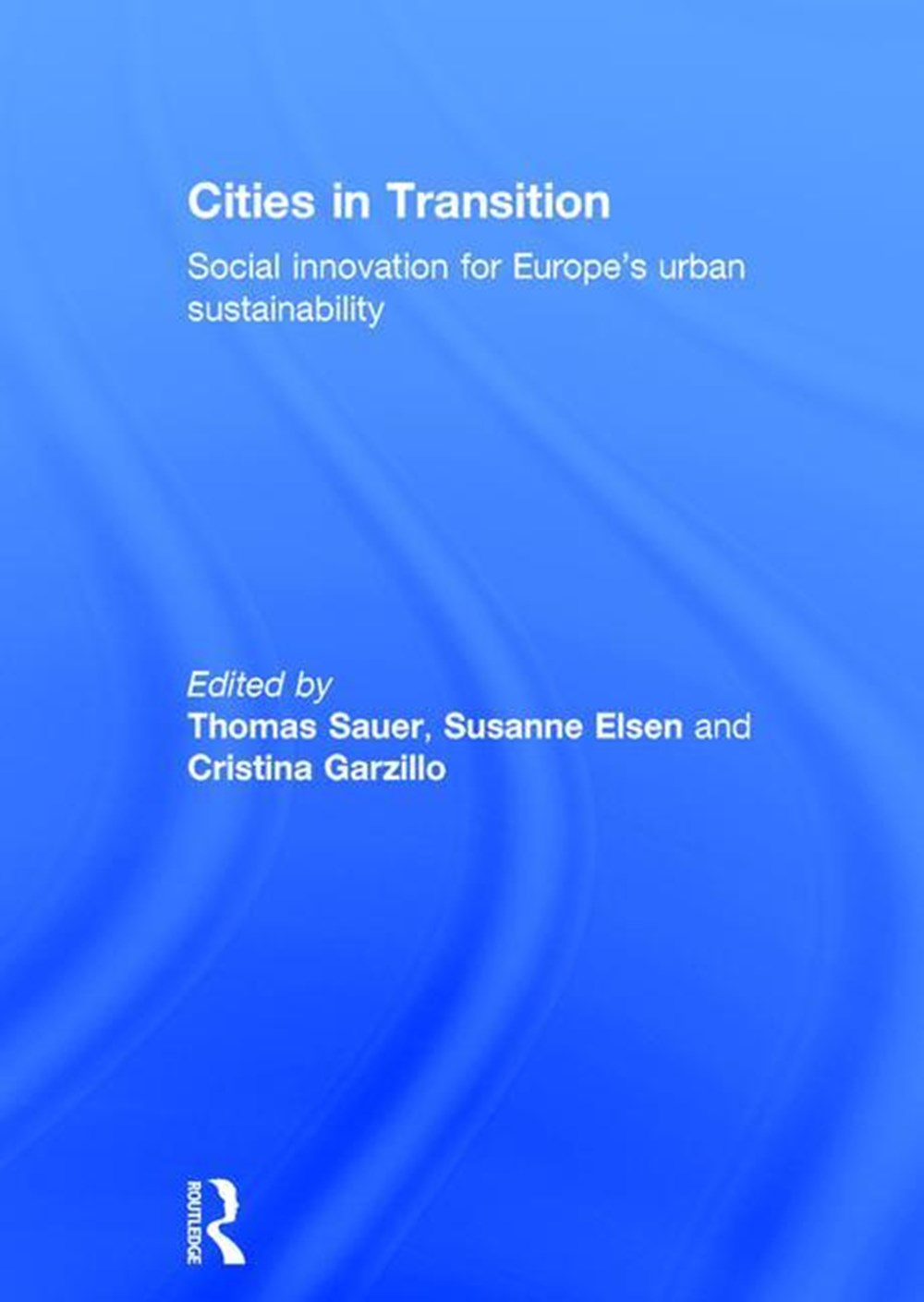 Cities in Transition Social Innovation for Europe's Urban Sustainability