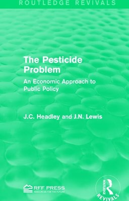 The Pesticide Problem: An Economic Approach to Public Policy