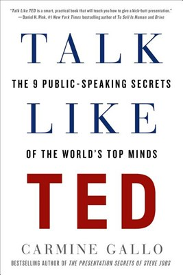 Talk Like Ted: The 9 Public-Speaking Secrets of the World's Top Minds