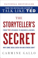 Storyteller's Secret: From TED Speakers to Business Legends, Why Some Ideas Catch on and Others Don't