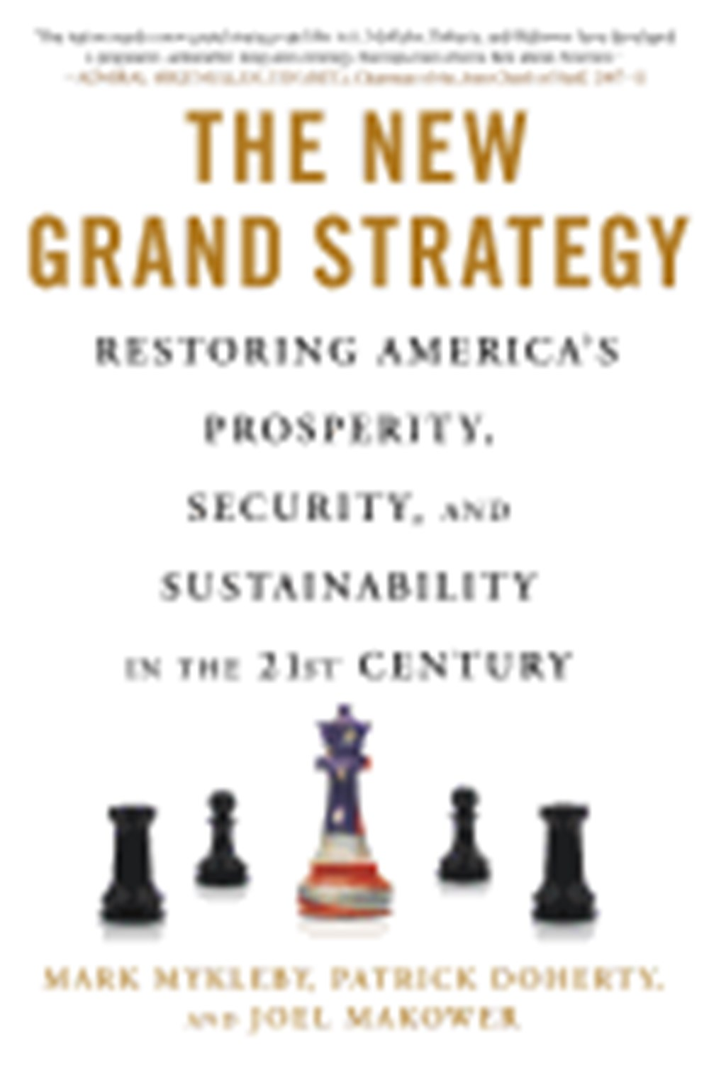 New Grand Strategy Restoring America's Prosperity, Security, and Sustainability in the 21st Century
