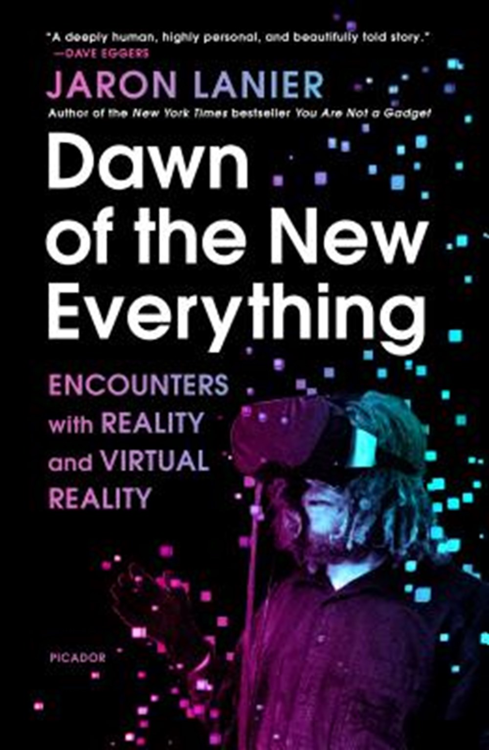 Dawn of the New Everything Encounters with Reality and Virtual Reality