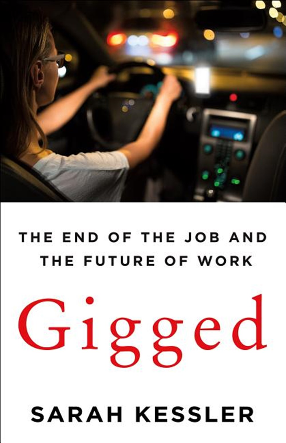 Gigged The End of the Job and the Future of Work