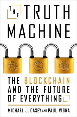 Truth Machine: The Blockchain and the Future of Everything