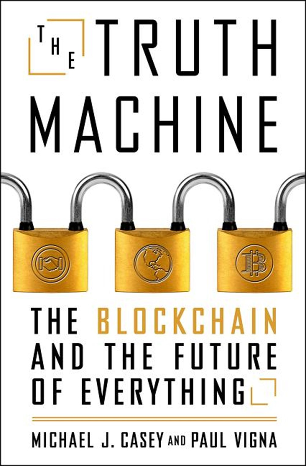 Truth Machine The Blockchain and the Future of Everything