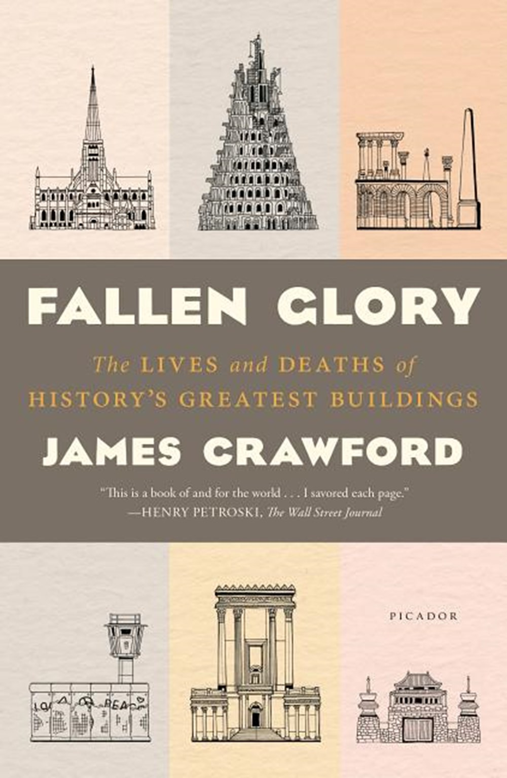 Fallen Glory The Lives and Deaths of History's Greatest Buildings