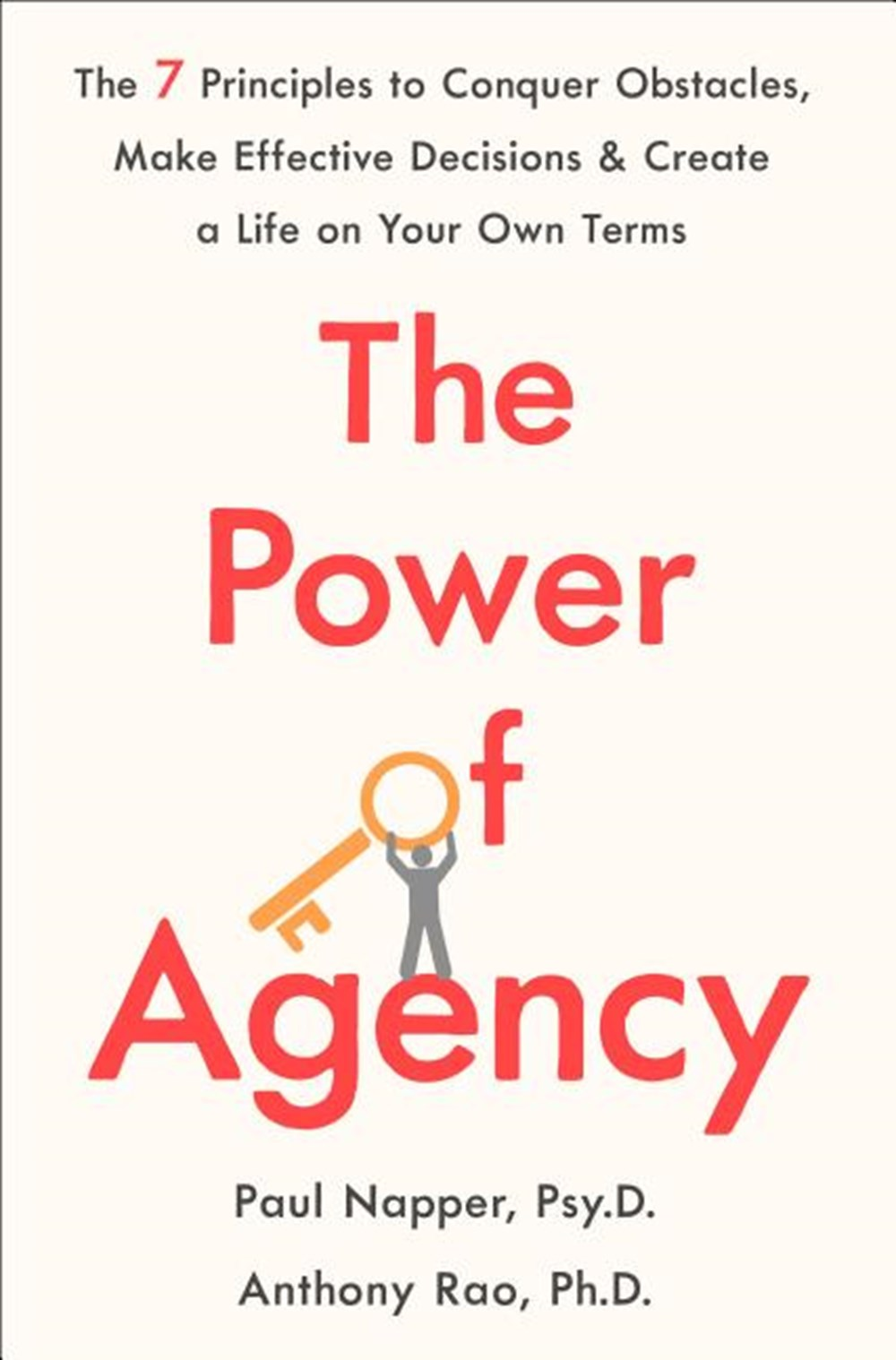 Power of Agency The 7 Principles to Conquer Obstacles, Make Effective Decisions, and Create a Life o