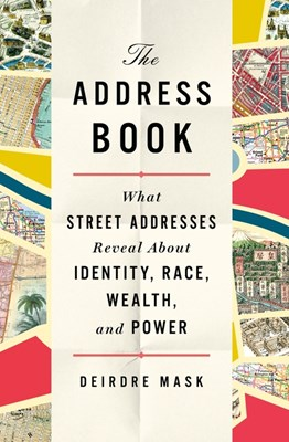 The Address Book: A Hidden History of Identity, Race, Wealth, and Power