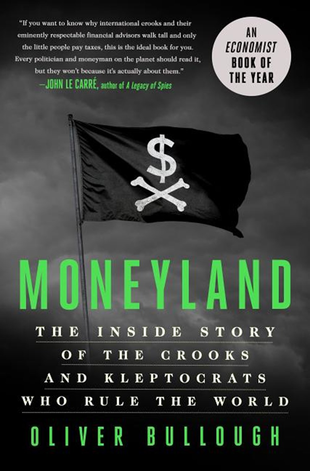 Moneyland The Inside Story of the Crooks and Kleptocrats Who Rule the World