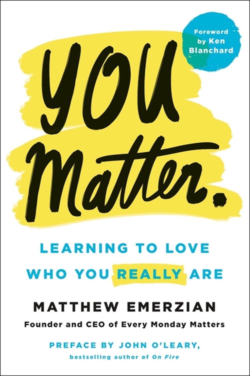 You Matter. Learning to Love Who You Really Are