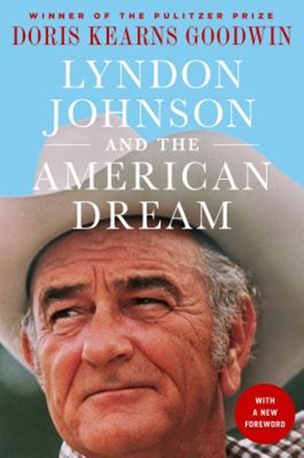 Lyndon Johnson and the American Dream The Most Revealing Portrait of a President and Presidential Po