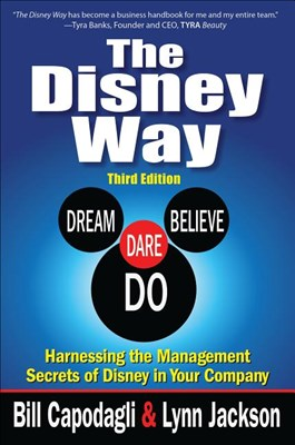 Disney Way: Harnessing the Management Secrets of Disney in Your Company, Third Edition