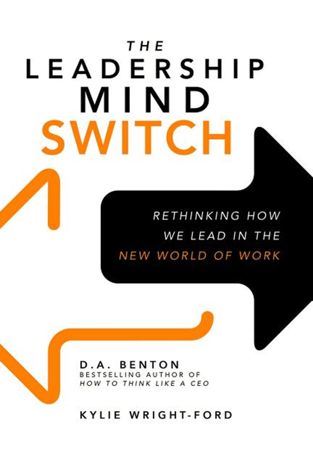 Leadership Mind Switch Rethinking How We Lead in the New World of Work