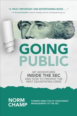 Going Public: My Adventures Inside the SEC and How to Prevent the Next Devastating Crisis