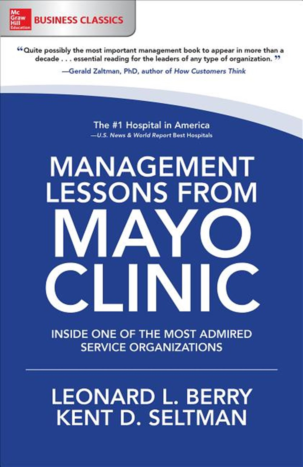 Management Lessons from Mayo Clinic Inside One of the World's Most Admired Service Organizations