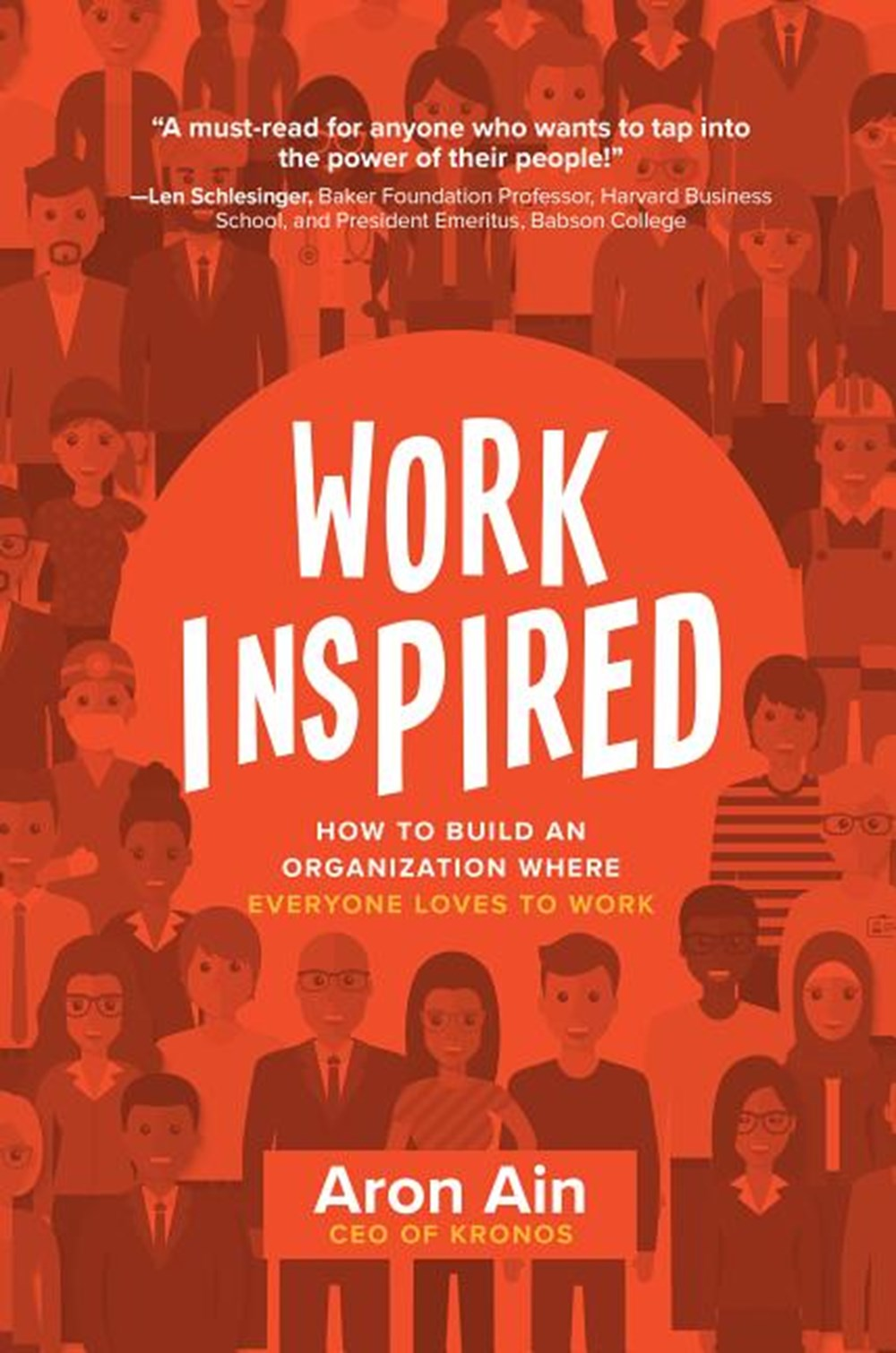 Workinspired How to Build an Organization Where Everyone Loves to Work