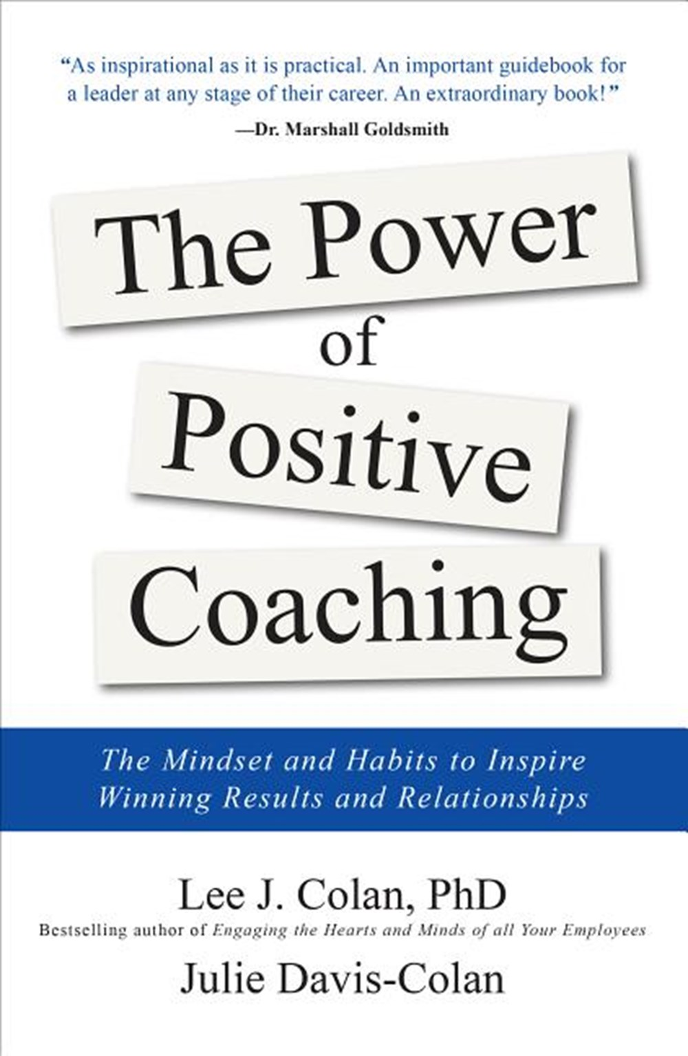Power of Positive Coaching The Mindset and Habits to Inspire Winning Results and Relationships