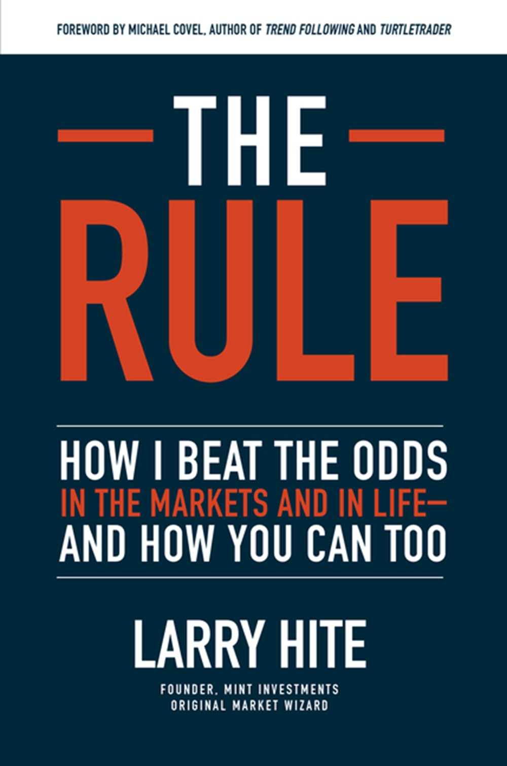 Rule How I Beat the Odds in the Markets and in Life--And How You Can Too