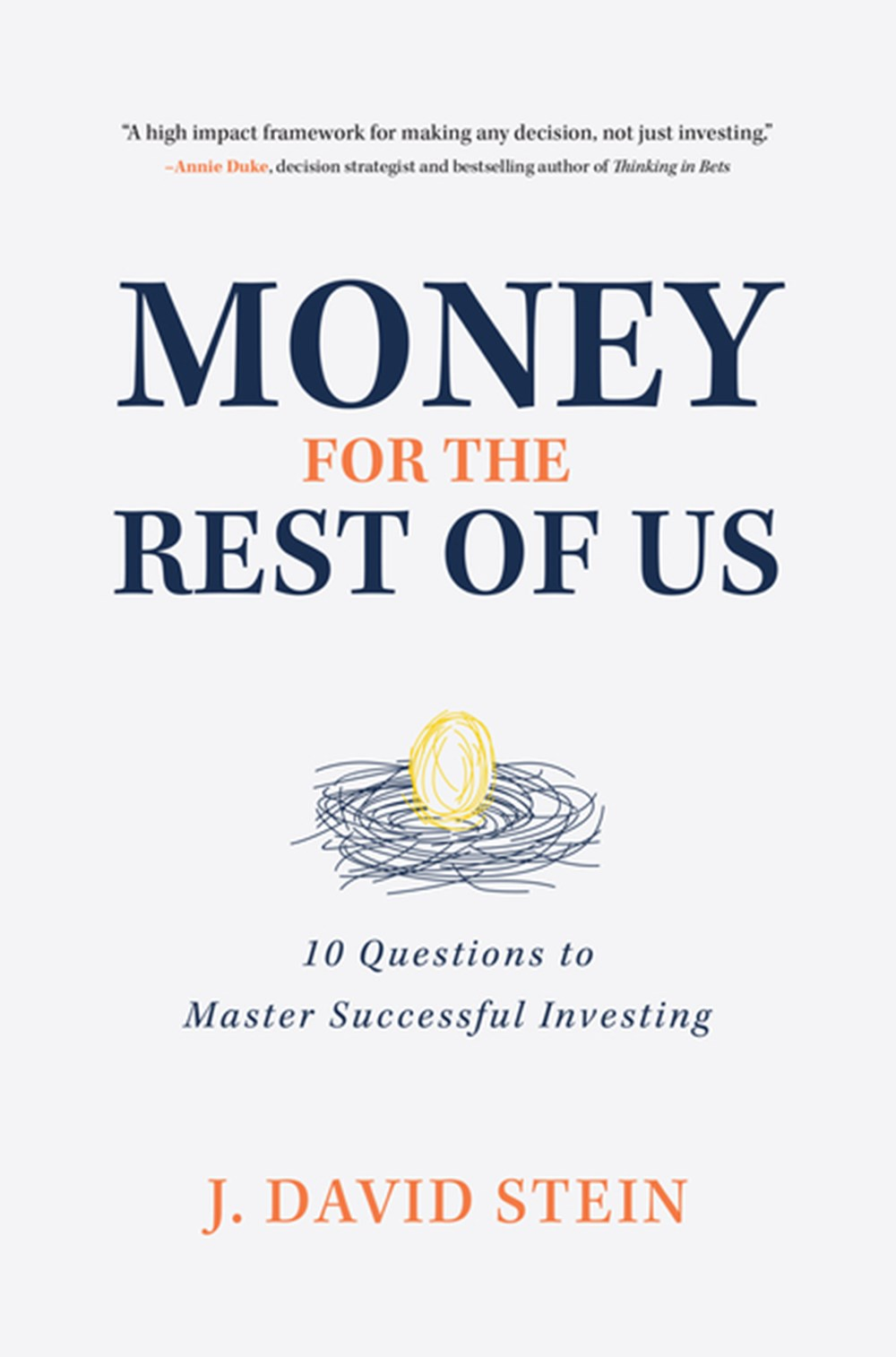 Money for the Rest of Us 10 Questions to Master Successful Investing