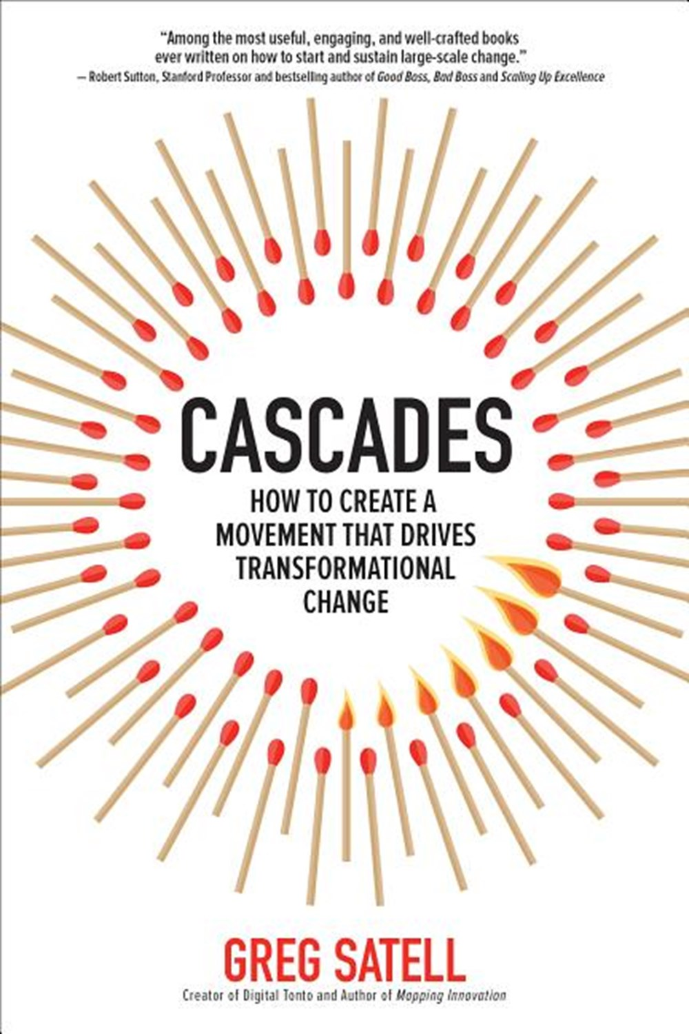 Cascades How to Create a Movement That Drives Transformational Change