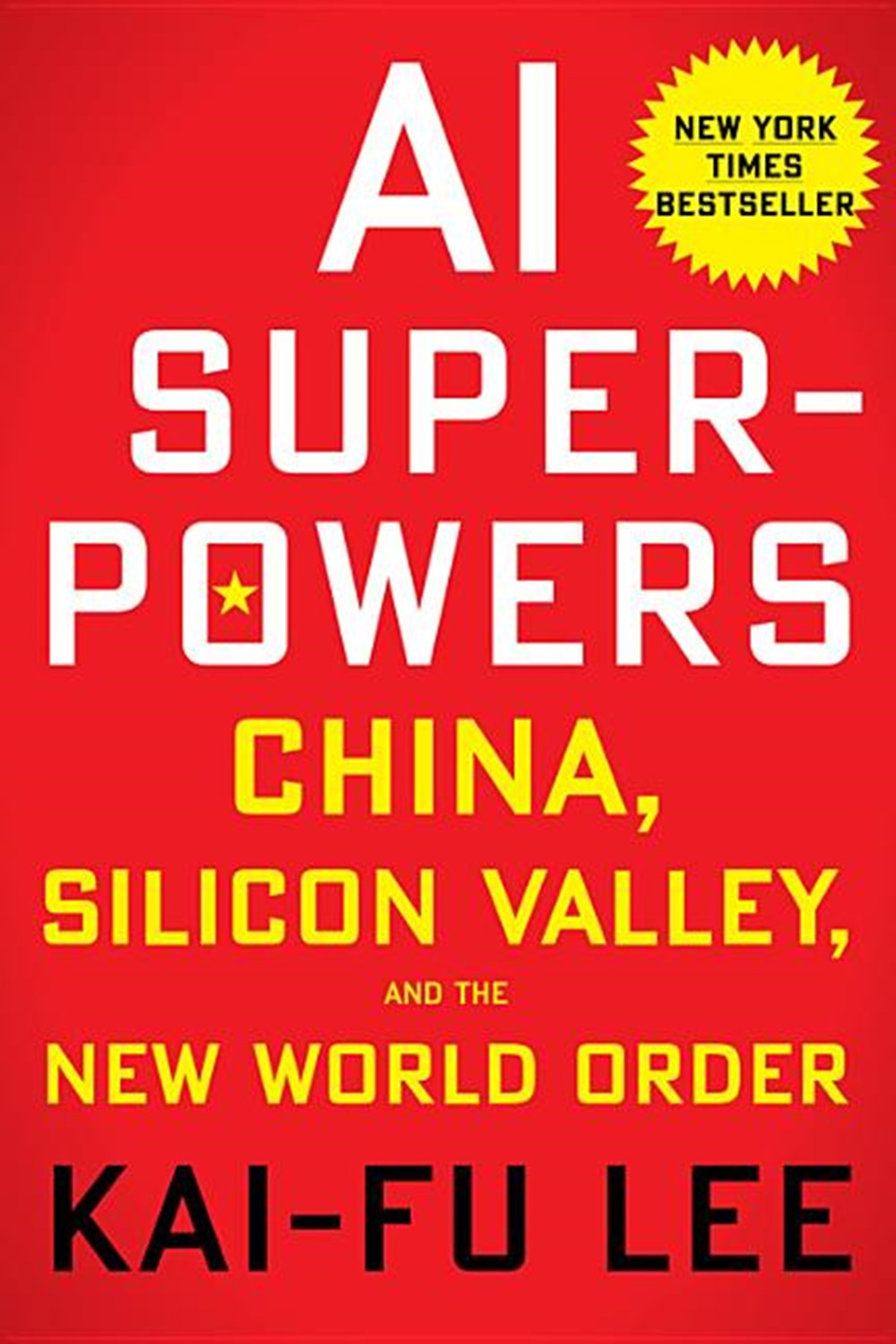 AI Superpowers China, Silicon Valley, and the New World Order