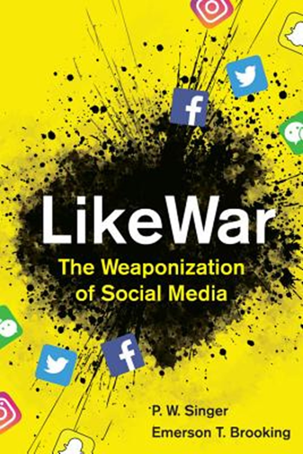 LikeWar The Weaponization of Social Media
