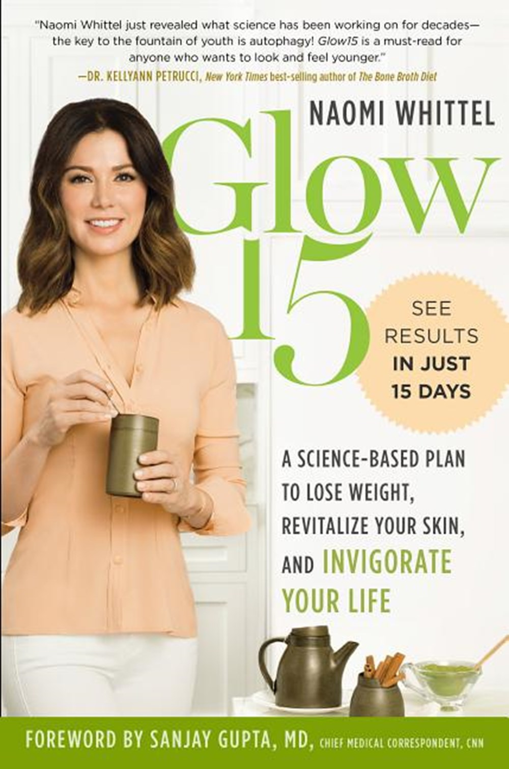 Glow15 A Science-Based Plan to Lose Weight, Revitalize Your Skin, and Invigorate Your Life