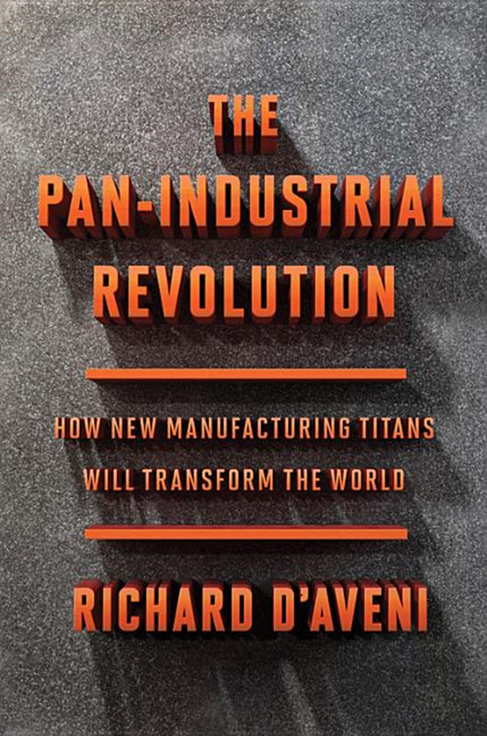 Pan-Industrial Revolution How New Manufacturing Titans Will Transform the World