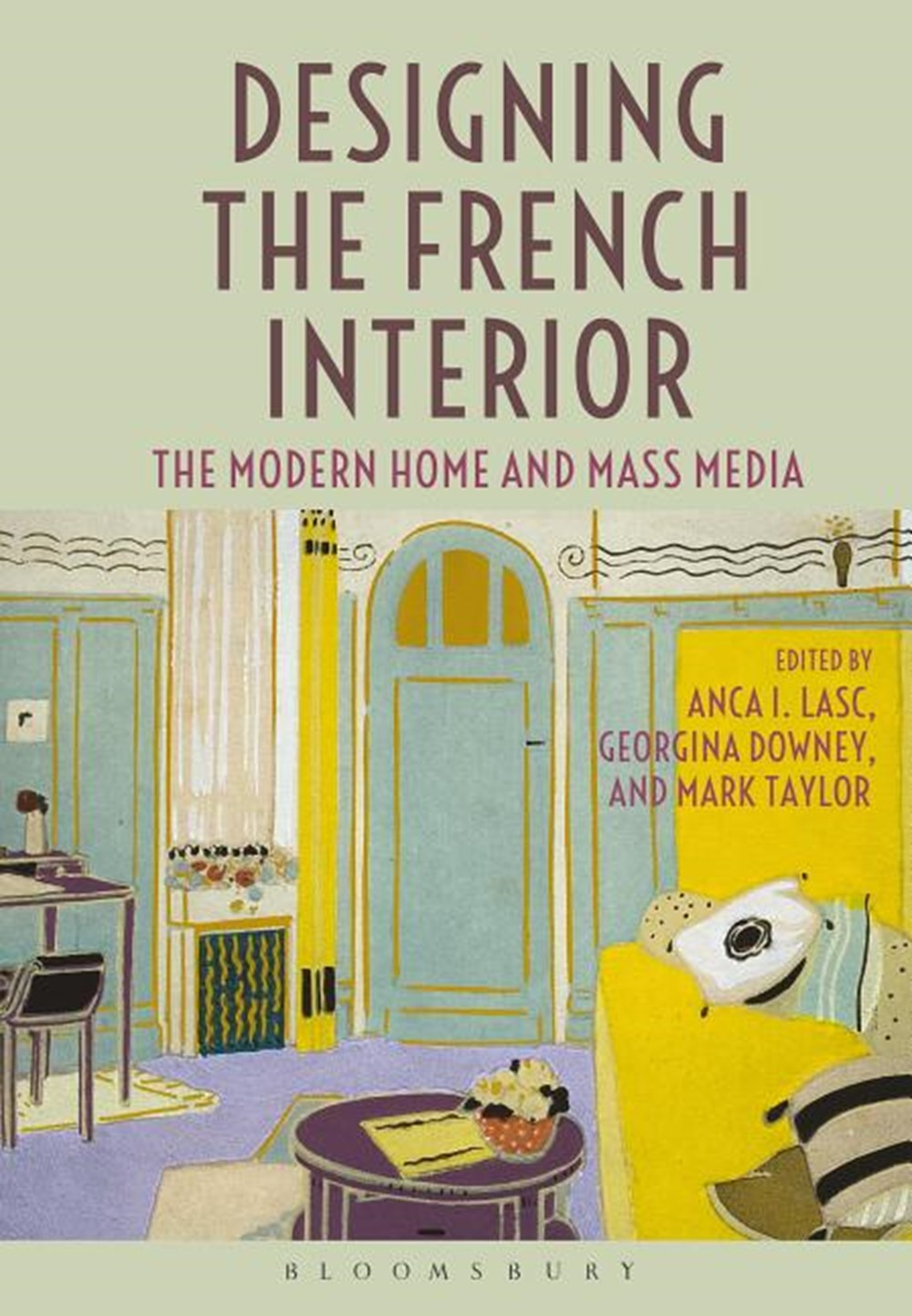 Designing the French Interior The Modern Home and Mass Media