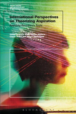 International Perspectives on Theorizing Aspirations: Applying Bourdieu's Tools