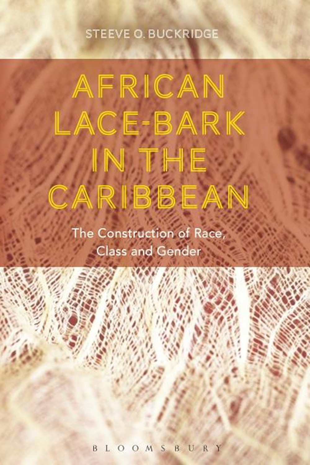 African Lace-Bark in the Caribbean The Construction of Race, Class, and Gender