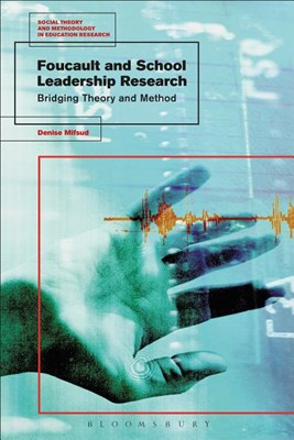 Foucault and School Leadership Research: Bridging Theory and Method