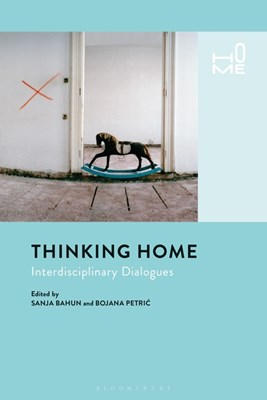 Thinking Home: Interdisciplinary Dialogues